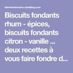 Biscuits fondants rhum - épices, biscuits fondants citron - vanille ... deux recettes à vous faire fondre de gourmandise - Talons Hauts & Cacao