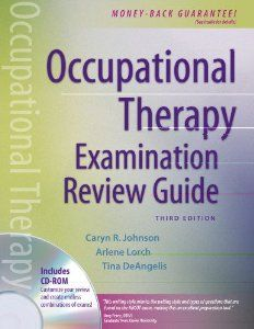 Occupational Therapy Examination Review Guide, Third Edition: Caryn Johnson, Debra Anderson, Jolene Jacobson, Mary Cowan, Arlene Lorch, Tina Marie Deangelis, Jean Smith (decease: 9780803614819