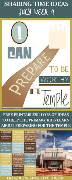 Life's Journey To Perfection: 2016 LDS Sharing Time Ideas for July Week 4: I can prepare to be worthy to go to the temple.