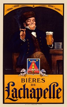 Biere de  Lachapelle by G. Ripart 1910 French - Vintage Poster Reproduction. This vertical french wine and spirits poster features a man sitting at a pub table smoking a cigar and holding a glass pint of beer. Giclee Advertising Print. Classic Posters