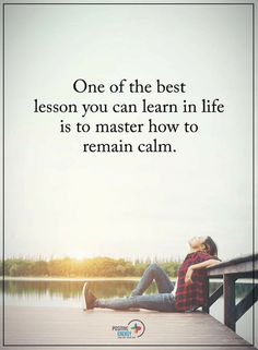 Life Lessons Quotes, Stay Calm Quotes, If you to learn something learn how to stay calm and it will benefit you big time. True Happiness Quotes, Happy Quotes, Great Quotes, Positive Quotes, Quotes To Live By, Me Quotes, Motivational Quotes, Inspirational Quotes, Stay Calm Quotes