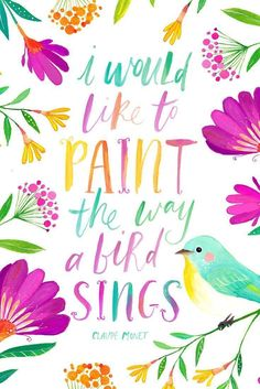 Hand lettering + painted flowers, bird quote. Inspiring words by Claude Monet. Artwork by PRINTSPIRING. Printable Wall Art.