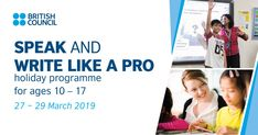 How to Speak and Write Like a Pro March 2019 School Holiday Programme Essay Writing Skills, In Writing, Creative Writing, Secondary School, Primary School, School Holiday Programs, Enrichment Programs, British Council, Learning To Write