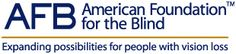 American Foundation for the Blind Deadline: Please check donor website for update on deadline (blind or visually impaired) Have several scholarships available with award amounts ranging from $500 to $2,500. Eligibility requirements vary for each scholarship. www.afb.org/section.aspx?Documentid-2692