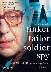 Tinker Tailor Soldier Spy-- Alec Guinness is brilliant as Smiley.