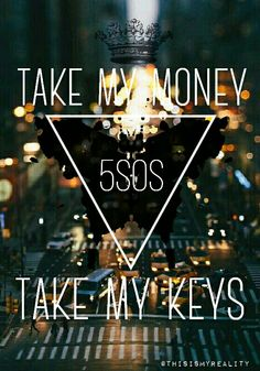 Money 5sos by @ThisIsMyReality> you should check out her. Her edits are amazing and please give her credit if you repin. @ThisIsMyReality or Find-Me-In-The-Future