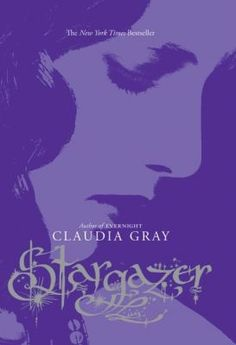 {HL750L} Stargazer (An Evernight novel)_Gray, Claudia. Teenage vampire Bianca finds herself the target when evil wraiths attack her boarding school, Evernight Academy.