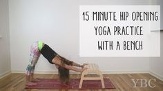 Pin now, practice later - 15 minute hip opening yoga practice with a bench