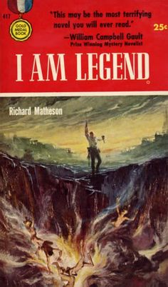 Full circle. A new terror born in death, a new superstition entering the unassailable fortress of forever. I am legend.  ― Richard Matheson, I am Legend