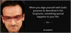 Bono uses his music and celebrity status to call attention to global problems and raise human consciousness. Bono Quotes, Wisdom Quotes, Sting Musician, Bono U2, Learn To Swim, Spiritual Quotes, Change The World, My Hero, Frases