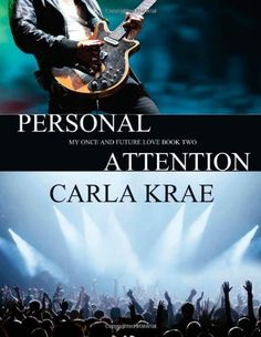 Personal Attention: My Once and Future Love #2 by Carla Krae, http://www.amazon.co.uk/dp/1478122773/ref=cm_sw_r_pi_dp_cnHBrb13CRV1Y