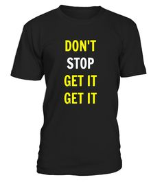 Don't Stop Get it Fitness Workout Business Motivational Top