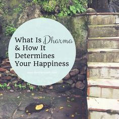 Dharma is a yogic principle that guides out life path. When we follow our dharma we live in complete peace and happiness.