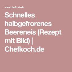 Schnelles halbgefrorenes Beereneis (Rezept mit Bild) | Chefkoch.de