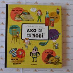 Mrkvicka.sk, obrázkové, náučné knihy pre deti, Ako sa čo robí Comics, Cover, Books, Art, Livros, Craft Art, Book, Slipcovers, Livres