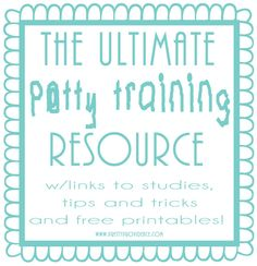The Ultimate Potty Training Resource!