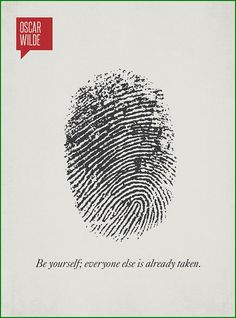 be yourself. Everyone else is already taken #quote #thumbprint