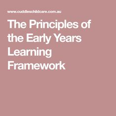 The Principles of the Early Years Learning Framework