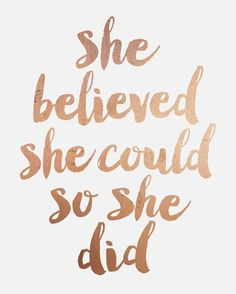 Inspirational Printable // Quote Printable (faux copper/ faux rose gold foil effect, this will not print out metallic) She Believed She Could So