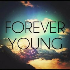Forver young