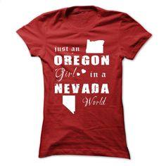 OREGON GIRL IN NEVADA T Shirt, Hoodie, Sweatshirts - custom tshirts #teeshirt #Tshirt