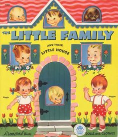 The Little Family---THIS WAS MY FAVORITE BOOK OF PAPER DOLLS AND I STILL HAVE THEM.