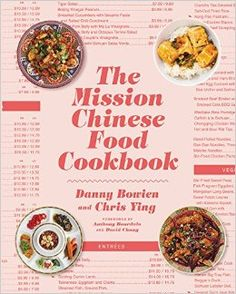 The Mission Chinese Food Cookbook: Danny Bowien, Chris Ying: 9780062243416: Amazon.com: Books