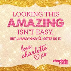 Charlotte Russe Girl Problems. Enough said.