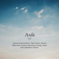 Asik Quotes Lucu, Jokes Quotes, Qoutes, Funny Quotes, Modern Words, Self Reminder, Quotes Indonesia, People Quotes, Quotations