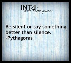 Be silent or say something better than silence. - Pythagoras || He was a big fan of silence #entrepreneurquotes Entrepreneur Quotes