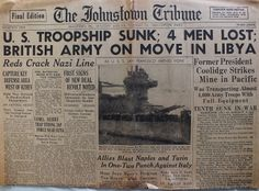 The Johnstown Tribune - World War II: December 12, 1942: U.S. TROOPSHIP SUNK; 4 MEN LOST; BRITISH ARMY ON MOVE IN LIBYA