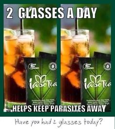 IASO TEA - Two glasses a day keep parasites away! www.totallifechanges.com/tietea Or call at 240-528-8325