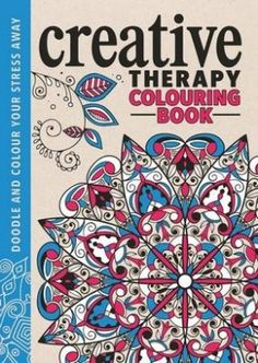 The Creative Therapy Colouring Book For Grown Ups