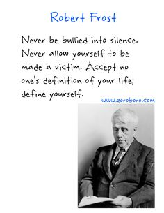 Robert Frost Quotes. Poems, Love, Happiness & Life. Short Inspirational Thoughts silence, yourself
