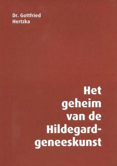 Titel 12 - Het geheim van de Hildegard-geneeskunst www.hildegardkring.eu