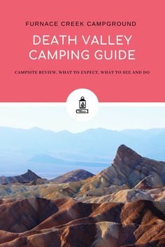What to expect when you go camping in Death Valley National Park. Furnace Creek Campground review, things to do and Death Valley hikes. Explore the California desert in USA Death Valley National Park.