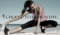 Choose to be healthy.