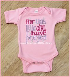 For this little GIRL I have prayed, New Baby, Adoption Baby Cute Saying, 0-3 months