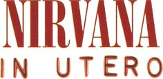 That was yesterday: Nirvana: In Utero   Full Album   HD (With Bonus Tr...