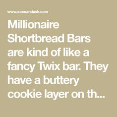 Millionaire Shortbread Bars are kind of like a fancy Twix bar. They have a buttery cookie layer on the bottom, ooey gooey caramel in the middle, and then salted chocolate on top. Twix Bar, Shortbread Bars, Buttery Cookies, Salted Chocolate, Shake It Off, Stick Of Butter, Food Processor Recipes, Caramel, Middle