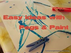 Learn with Play @ home: Pegs & Paint. 3 Easy and Fun ideas!