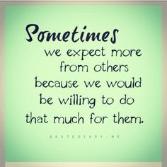 Sometimes we expect more