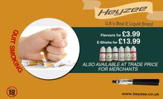 Quit smoking with Heyzee - UK's best E Liquid Brand. www.heyzee.co.uk