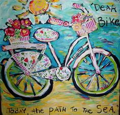 Dear Bike, Today  the path to the sea