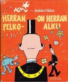 Herran pelko on herran alku by Suomalainen Kari - Okker Jaakko      Kari Suomalainen (October 15, 1920  - August 10, 1999), Finland's most famous political cartoonist. -  http://en.wikipedia.org/wiki/Kari_Suomalainen