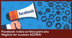 Facebook: todos os fatos para seu negócio ter sucesso agora! - João Paulo Pereira