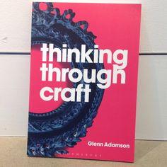 Thinking Through Craft, Glenn Adamson from 108 Contemporary for $35.00