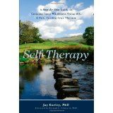 Self-Therapy: A Step-By-Step Guide to Creating Wholeness and Healing Your Inner Child Using IFS, A New, Cutting-Edge Psychotherapy (Paperback)By Jay Earley