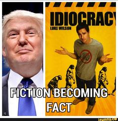 10 Idiocracy Memes 4 Later Ideas Idiocracy Memes Idiocracy Movie
