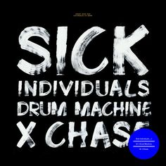 Sick Individuals- Drum Machine/ Chase